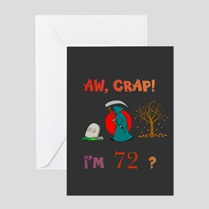 AW, CRAP! I'M 72? Gifts Greeting Card