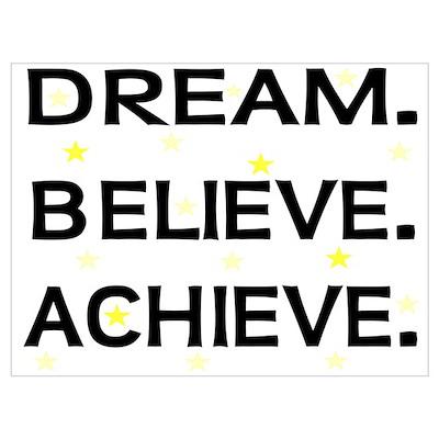 DREAM BELIEVE ACHIEVE Poster