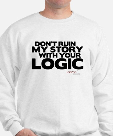 My Story... Your Logic Sweatshirt