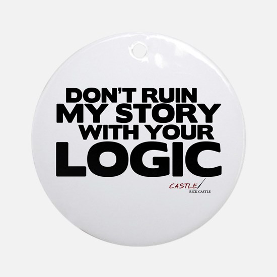 My Story... Your Logic Round Ornament
