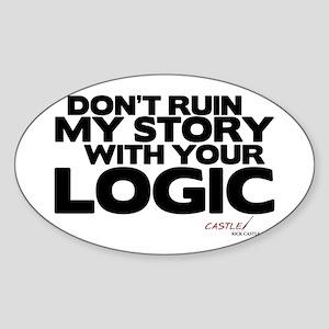 My Story... Your Logic Oval Sticker
