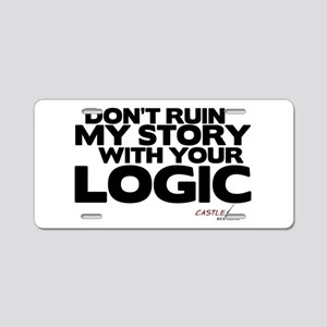 My Story... Your Logic Aluminum License Plate