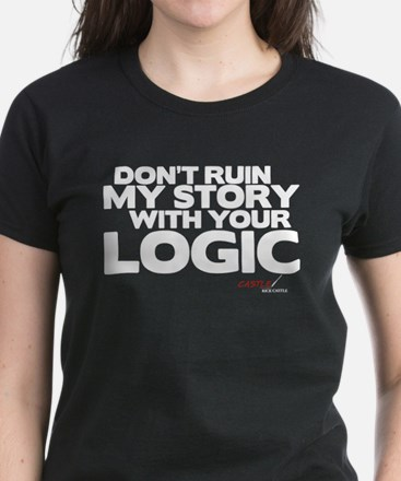 My Story... Your Logic Women's Dark T-Shirt