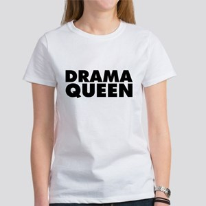 Drama Queen Women's Classic White T-Shirt
