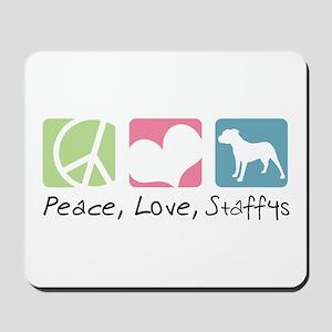 Peace, Love, Staffys Mousepad