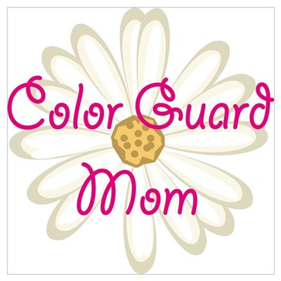 Color Guard Mom Poster