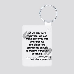 Rorty Together Quote Aluminum Photo Keychain