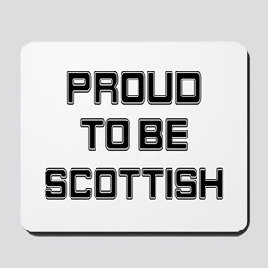 Proud to be Scottish Mousepad