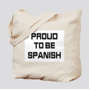 Proud to be Spanish Tote Bag