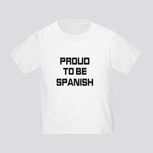 Proud to be Spanish Toddler T-Shirt
