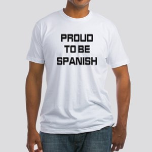 Proud to be Spanish Fitted T-Shirt