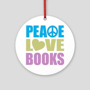 Peace Love Books Ornament (Round)