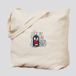Its a good day to have a good day Tote Bag