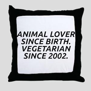 Vegetarian since 2002 Throw Pillow