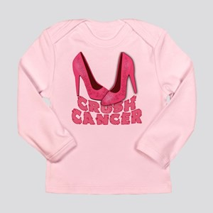 Crush Cancer with Pink Heels Long Sleeve Infant T-