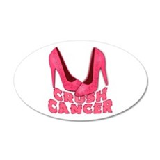 Crush Cancer with Pink Heels 22x14 Oval Wall Peel