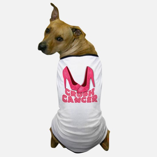 Crush Cancer with Pink Heels Dog T-Shirt