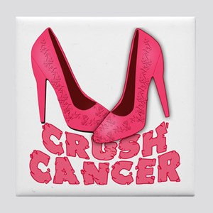 Crush Cancer with Pink Heels Tile Coaster