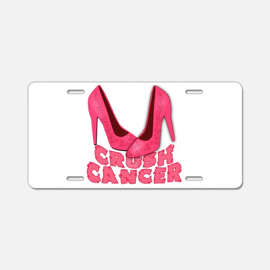 Crush Cancer with Pink Heels Aluminum License Plat