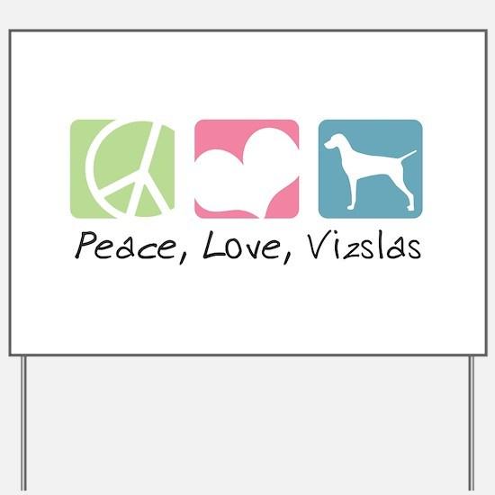 Peace, Love, Vizslas Yard Sign