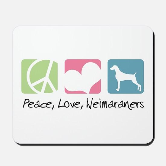 Peace, Love, Weimaraners Mousepad
