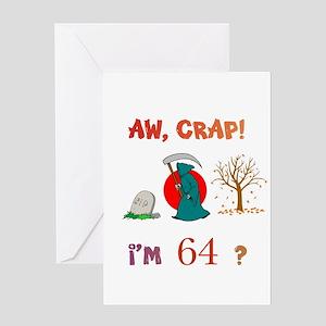AW, CRAP! I'M 64? Gift Greeting Card