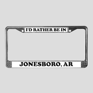 Rather be in Jonesboro License Plate Frame