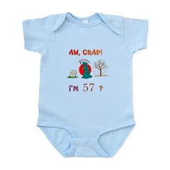 AW, CRAP! I'M 57? Gift Infant Bodysuit