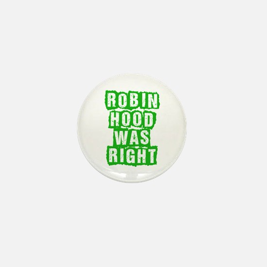 Robin Hood Was Right Mini Button