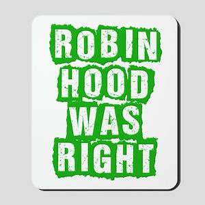 Robin Hood Was Right Mousepad