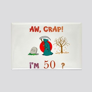 AW, CRAP! I'M 50? Gift Rectangle Magnet