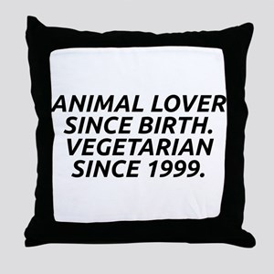 Vegetarian since 1999 Throw Pillow