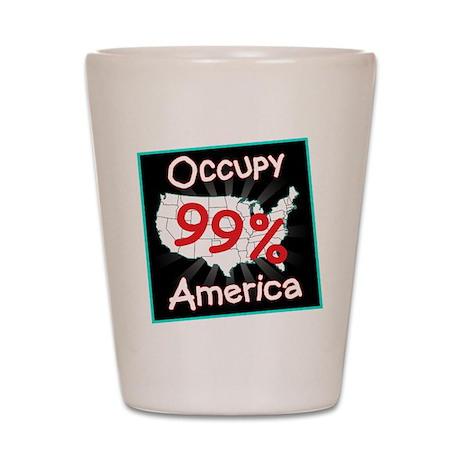 occupy america 99 Shot Glass