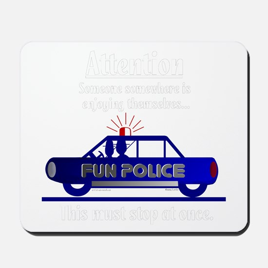Fun Police Mousepad