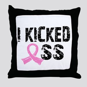I Kicked Ass Breast Cancer Throw Pillow