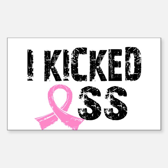 I Kicked Ass Breast Cancer Sticker (Rectangle)