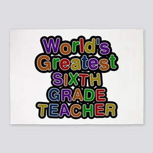 World's Greatest SIXTH GRADE TEACHER 5'x7' Area Ru