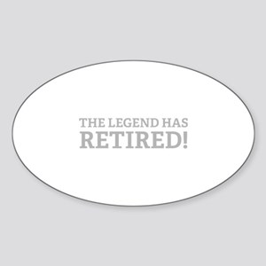 The Legend Has Retired! Sticker (Oval)