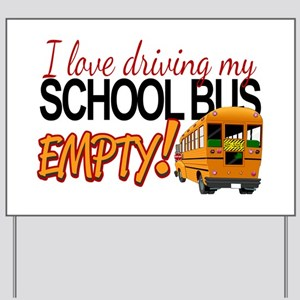 Bus Driver - Empty Bus Yard Sign