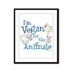 Vegan for Animals Framed Panel Print