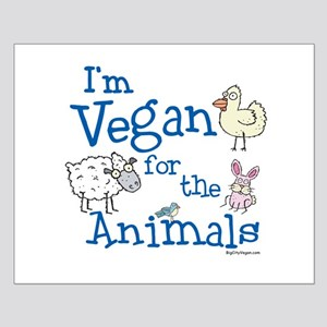 Vegan for Animals Small Poster