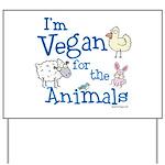 Vegan for Animals Yard Sign