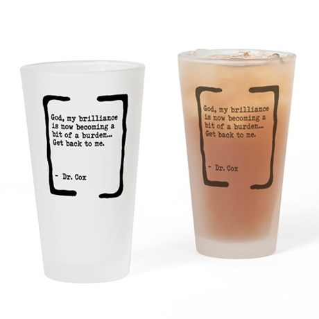 Brilliance Becoming a Burden Drinking Glass