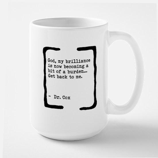 Brilliance Becoming a Burden Large Mug