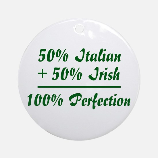 Half Irish, Half Italian Ornament (Round)