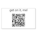 Get On It Mel Sticker (Rectangle 10 pk)