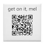 Get On It Mel Tile Coaster