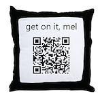 Get On It Mel Throw Pillow