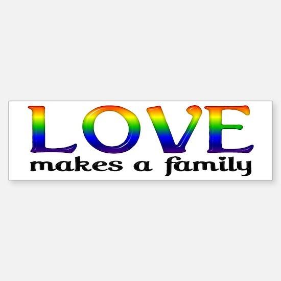 Love Makes A Family Bumper Bumper Bumper Sticker