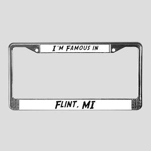 Famous in Flint License Plate Frame